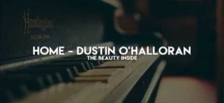 (Beautiful Piano) Home – Dustin O'Halloran (The Beauty Inside)